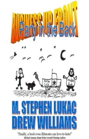 Business Up Front, Party In The Back ebook by M. Stephen Lukac