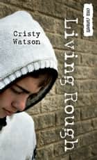 Living Rough ebook by Cristy Watson