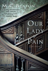 Our Lady of Pain - An Edwardian Murder Mystery ebook by M. C. Beaton
