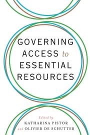 Governing Access to Essential Resources ebook by Katharina Pistor,Olivier De Schutter