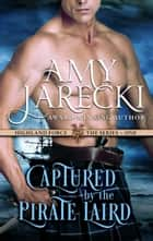 Captured by the Pirate Laird - Scottish Historical Romance ebook by Amy Jarecki