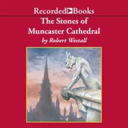 The Stones of Muncaster Cathedral audiobook by Robert Westall