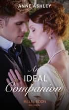 An Ideal Companion (Mills & Boon Historical) ebook by Anne Ashley