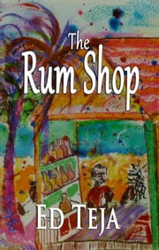 The Rum Shop ebook by Ed Teja
