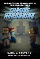 Chasing Herobrine - An Unofficial Graphic Novel for Minecrafters, #5 ebook by Cara J. Stevens, David Norgren, Elias Norgren