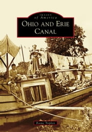 Ohio and Erie Canal ebook by Boone Triplett