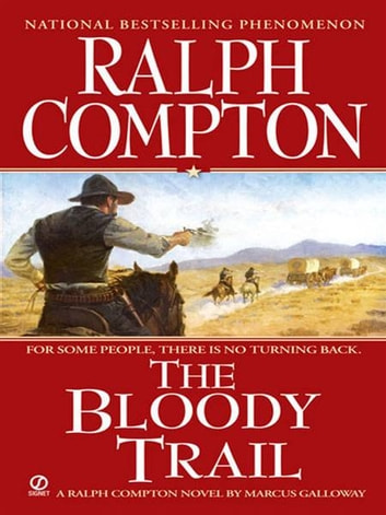 Ralph Compton the Bloody Trail ebook by Ralph Compton,Marcus Galloway