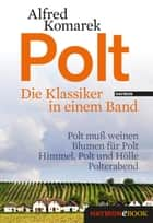 Polt - Die Klassiker in einem Band ebook by Alfred Komarek