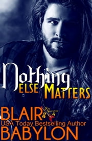 Nothing Else Matters (Billionaires in Disguise: Georgie and Rock Stars in Disguise: Xan, Book 4) - A New Adult Rock Star Romance ebook by Blair Babylon