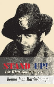 STAND UP! - For What You Believe In ebook by Donna Jean Martin-Young
