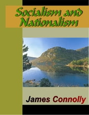 Socialism and Nationalism ebook by Connolly, James