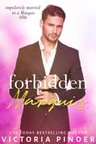 Forbidden Marquis ebook by Victoria Pinder