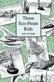Those Eco-Pirate Kids ebook by Jon Tucker