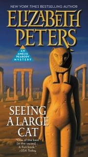 Seeing a Large Cat ebook by Elizabeth Peters
