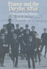 France and the Dreyfus Affair: A Documentary History ebook by Michael Burns