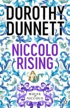 Niccolo Rising - The House of Niccolo 1 ebook by Dorothy Dunnett