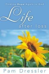 Life After Loss ebook by Pam Dressler