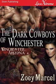 The Dark Cowboys of Winchester ebook by Zoey Marcel