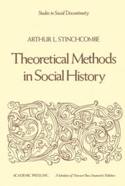 Theoretical Methods in Social History ebook by Stinchcombe, Arthur L.