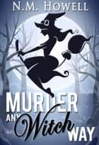 Murder Any Witch Way ebook by N.M. Howell