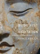 Buddhist Meditation ebook by Kamalashila
