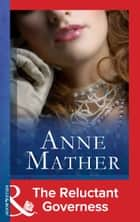 The Reluctant Governess (Mills & Boon Modern) (The Anne Mather Collection) ebook by Anne Mather
