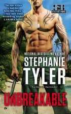Unbreakable - A Section 8 Novel ebook by Stephanie Tyler