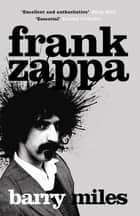 Frank Zappa ebook by Barry Miles