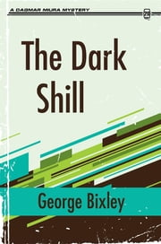 The Dark Shill ebook by George Bixley