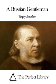 A Russian Gentleman ebook by Sergei Timofeevich Aksakov