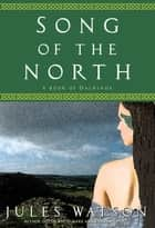 Song of the North ebook by Jules Watson