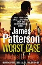 Worst Case - (Michael Bennett 3) ebook by James Patterson