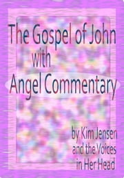 The Gospel of John With Angel Commentary ebook by Kobo.Web.Store.Products.Fields.ContributorFieldViewModel