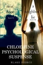 Chloe Fine Psychological Suspense Bundle: Next Door (#1) and A Neighbor's Lie (#2) ebook by Blake Pierce