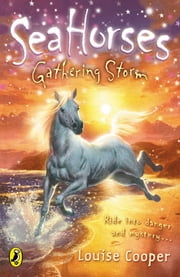 Sea Horses: Gathering Storm - Gathering Storm ebook by Louise Cooper