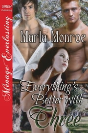 Everything's Better with Three ebook by Marla Monroe
