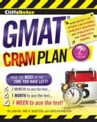 CliffsNotes GMAT Cram Plan, 2nd Edition ebook by Carolyn Wheater, William Ma, Jane R. Burstein