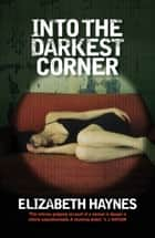 Into the Darkest Corner ebook by