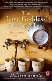 The Love Goddess' Cooking School ebook by Melissa Senate