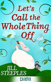 Let's Call The Whole Thing Off ebook by Jill Steeples