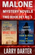 Malone Mystery Novels Two Book Set No. 1 ebook by Larry Darter
