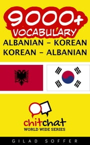 9000+ Vocabulary Albanian - Korean ebook by Gilad Soffer