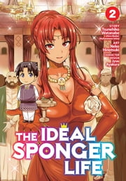 The Ideal Sponger Life Vol. 2 ebook by Tsunehiko Watanabe, Neko Hinotsuki