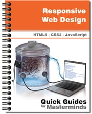Responsive Web Design - Learn how to adapt your website for mobile devices with HTML5, CSS3 and JavaScript ebook by J.D Gauchat