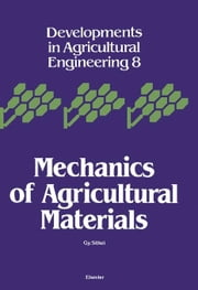Mechanics of Agricultural Materials ebook by Sitkei, G.