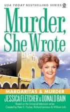 Murder, She Wrote: Margaritas & Murder ebook by Jessica Fletcher,Donald Bain