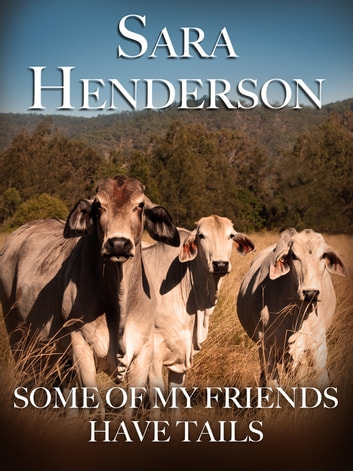 Some of My Friends Have Tails ebook by Sara Henderson,Sarah Henderson