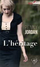L'héritage ebook by Penny Jordan