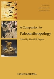 A Companion to Paleoanthropology ebook by David R. Begun