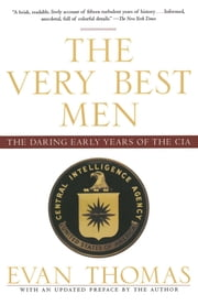 The Very Best Men - The Daring Early Years of the CIA ebook by Evan Thomas